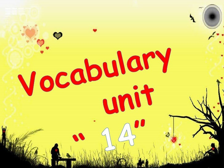 "Vocabulary       unit "" 14""<br />"