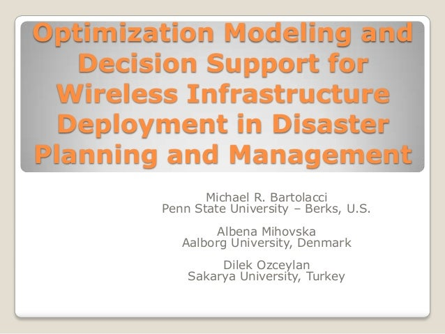 Optimization Modeling andDecision Support forWireless InfrastructureDeployment in DisasterPlanning and ManagementMichael R...