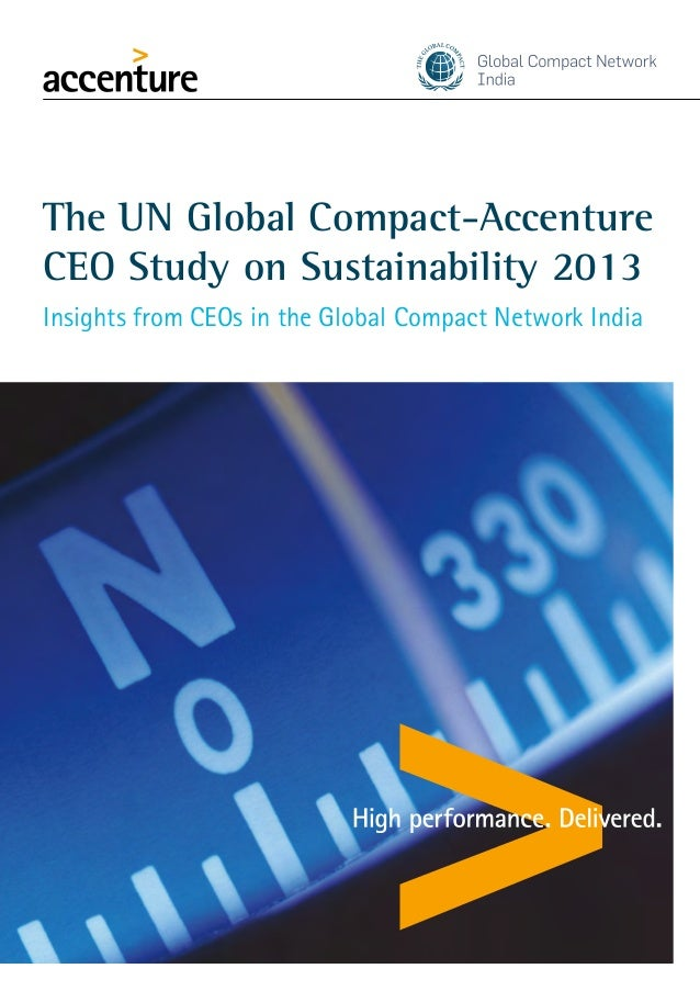 The UN Global Compact-Accenture CEO Study on Sustainability 2013 Insights from CEOs in the Global Compact Network India