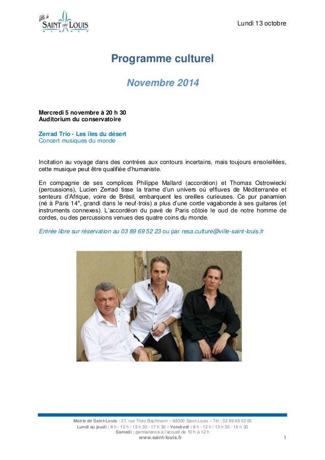 Lundi 13 octobre  Mairie de Saint-Louis - 21, rue Théo Bachmann – 68300 Saint-Louis – Tél : 03 89 69 52 00  Lundi au jeudi...