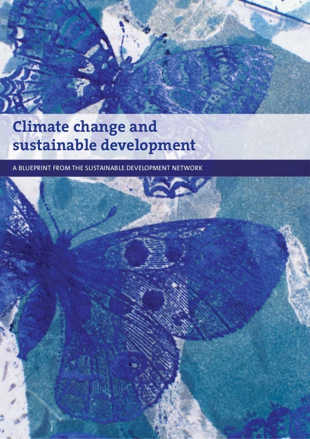 Climate change and sustainable development A BLUEPRINT FROM THE SUSTAINABLE DEVELOPMENT NETWORK