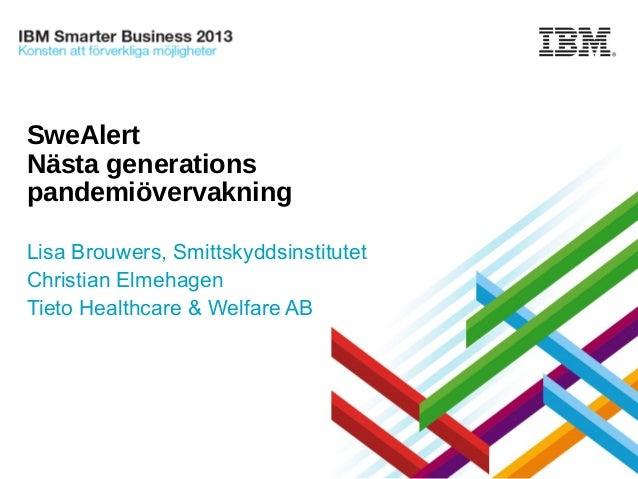 SweAlert: Nästa generations Pandemiövervakning - IBM Smarter Business 2013