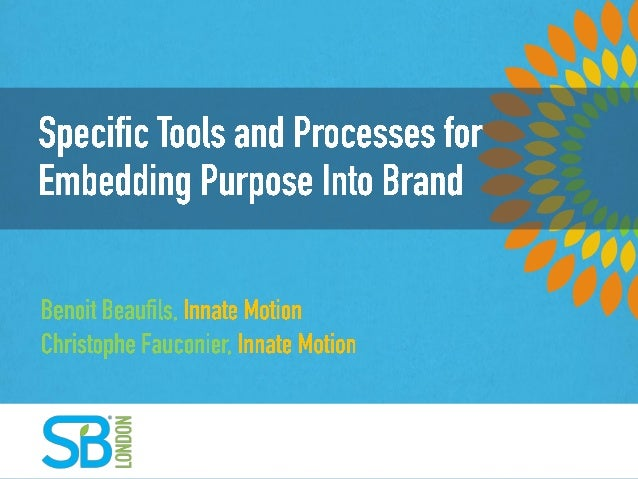 Specific Tools and Processes for Embedding Purpose Into Brand