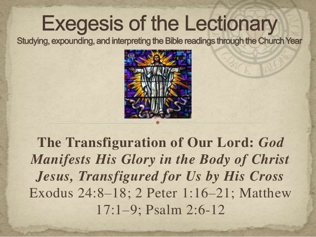 The Transfiguration of Our Lord: God Manifests His Glory in the Body of Christ Jesus, Transfigured for Us by His Cross Exo...
