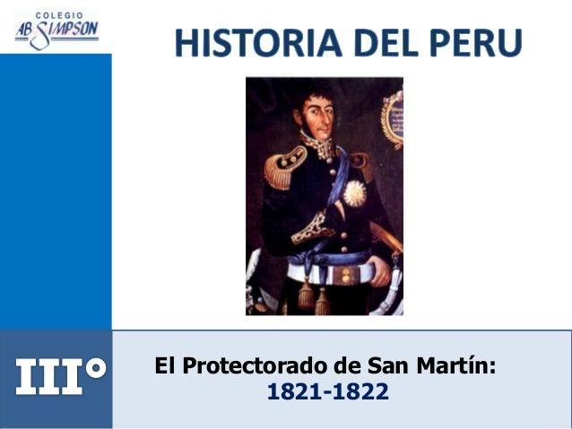 El Protectorado de San Martín: 1821-1822