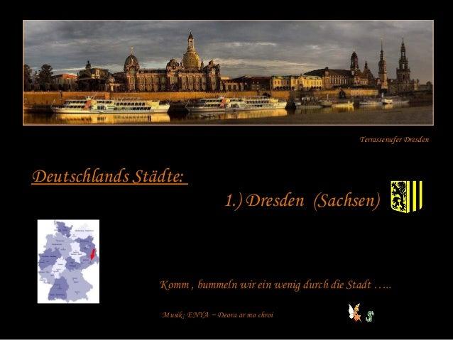 Deutschlands Städte: 1.) Dresden (Sachsen) Terrassenufer Dresden Komm , bummeln wir ein wenig durch die Stadt ….. Musik: E...