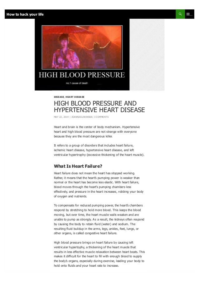 Heart and brain is the center of body mechanism. Hypertensive heart and high blood pressure are not strange with everyone ...