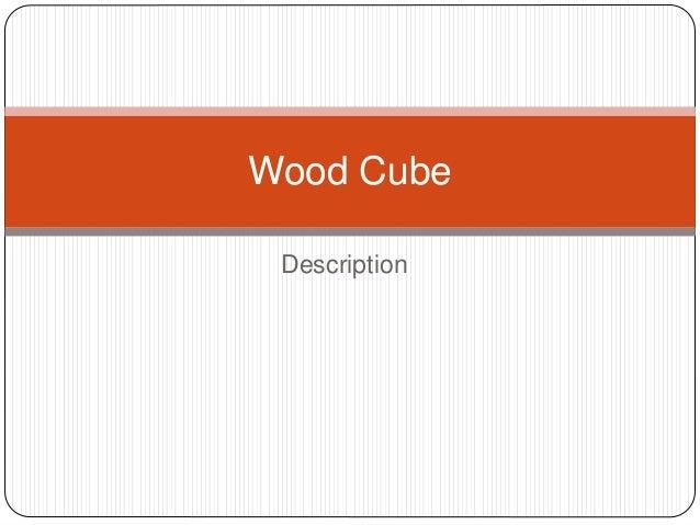 Description Wood Cube