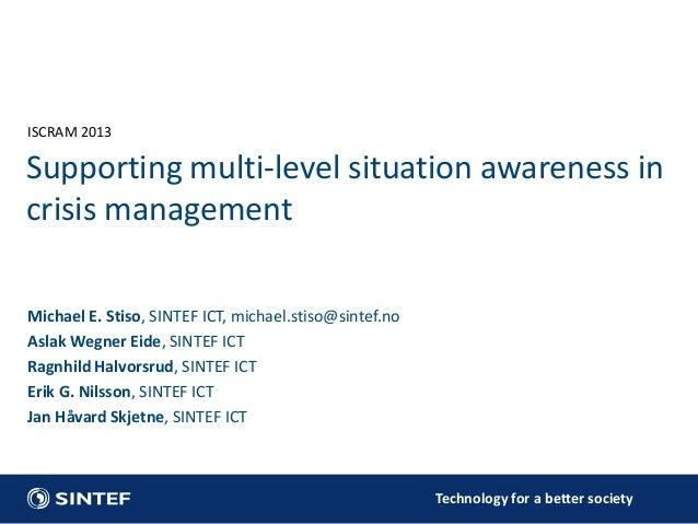 Technology for a better society Michael E. Stiso, SINTEF ICT, michael.stiso@sintef.no Aslak Wegner Eide, SINTEF ICT Ragnhi...