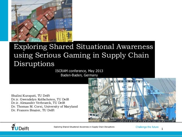 1Challenge the futureExploring Shared Situational Awareness in Supply Chain DisruptionsExploring Shared Situational Awaren...