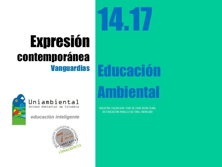14.17  Expresióncontemporánea      Vanguardias                    Educación                    Ambiental                  ...
