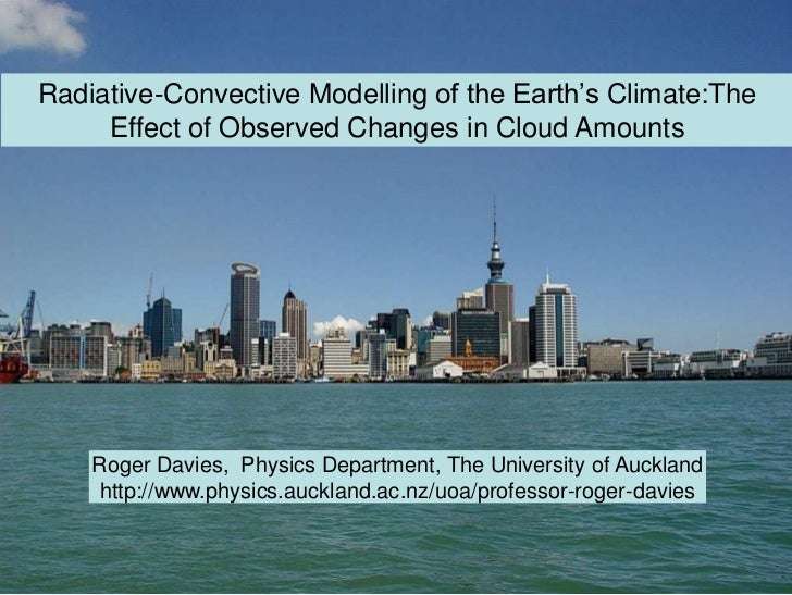 Radiative-Convective Modelling of the Earth's Climate:The     Effect of Observed Changes in Cloud Amounts    Roger Davies,...