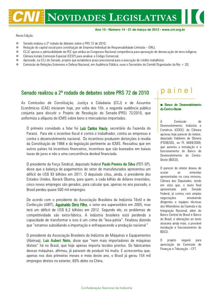 Ano 15 • Número 14 • 21 de março de 2012 • www.cni.org.brNesta Edição:     Senado realizou a 2ª rodada de debates sobre o ...