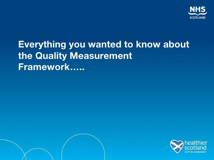 Everything you wanted to know about the Quality Measurement Framework … ..