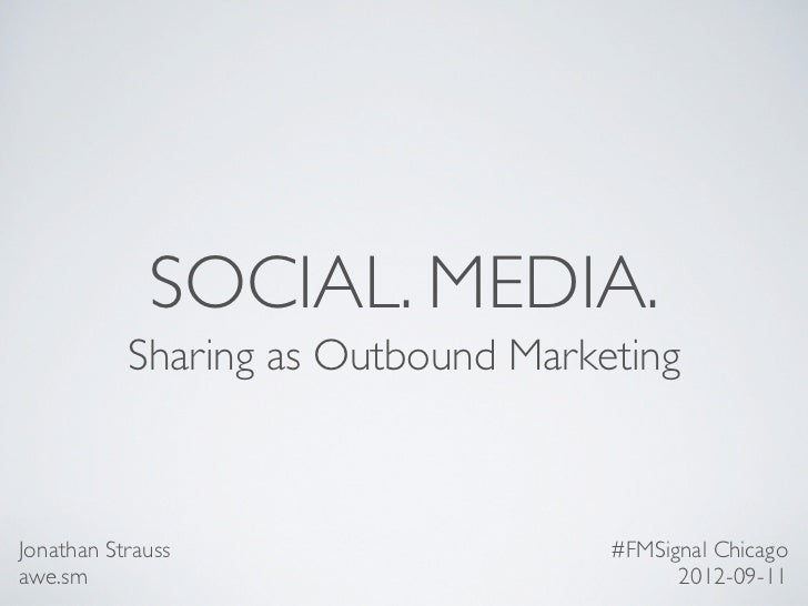 Social. Media. Sharing as Outbound Marketing.
