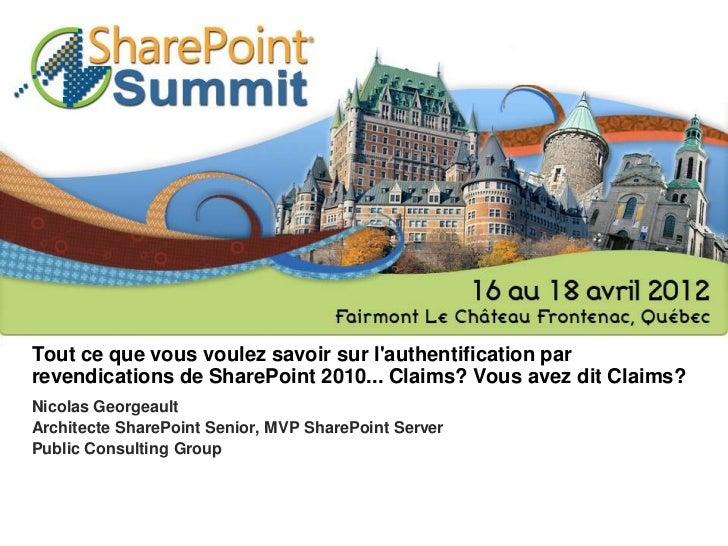 Tout ce que vous voulez savoir sur lauthentification parrevendications de SharePoint 2010... Claims? Vous avez dit Claims?...