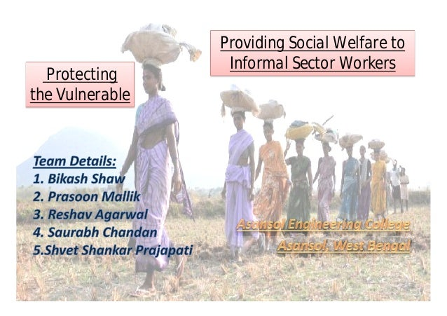 Protecting the Vulnerable Providing Social Welfare to Informal Sector Workers