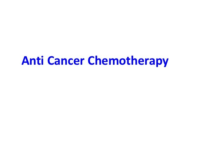 Anti Cancer Chemotherapy
