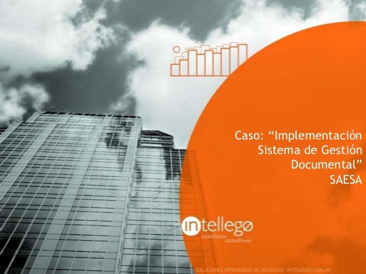Implementación sistema de gestión documental Saesa.