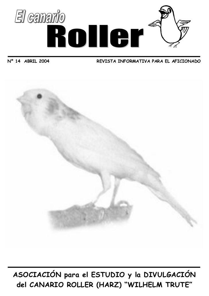 Nº 14 ABRIL 2004     REVISTA INFORMATIVA PARA EL AFICIONADO  ASOCIACIÓN para el ESTUDIO y la DIVULGACIÓN   del CANARIO ROL...