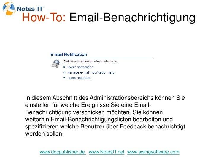 How-To: Email-Benachrichtigung     In diesem Abschnitt des Administrationsbereichs können Sie einstellen für welche Ereign...