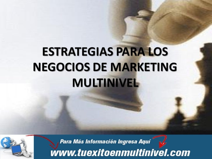 ESTRATEGIAS PARA LOSNEGOCIOS DE MARKETING      MULTINIVEL