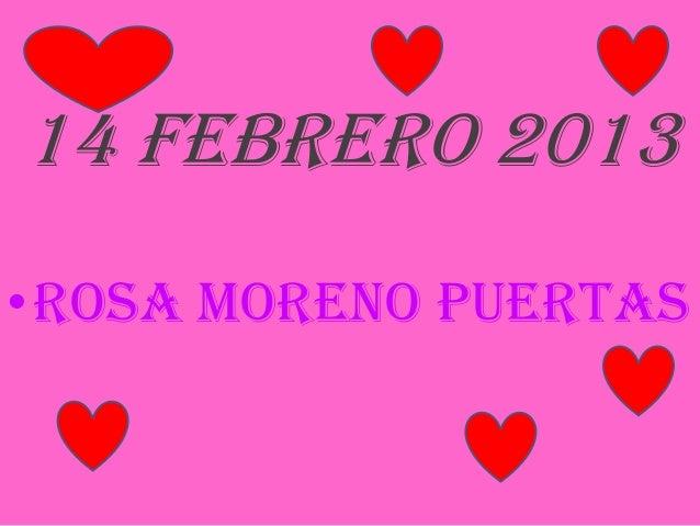 14 febrero 2013•Rosa moreno puertas