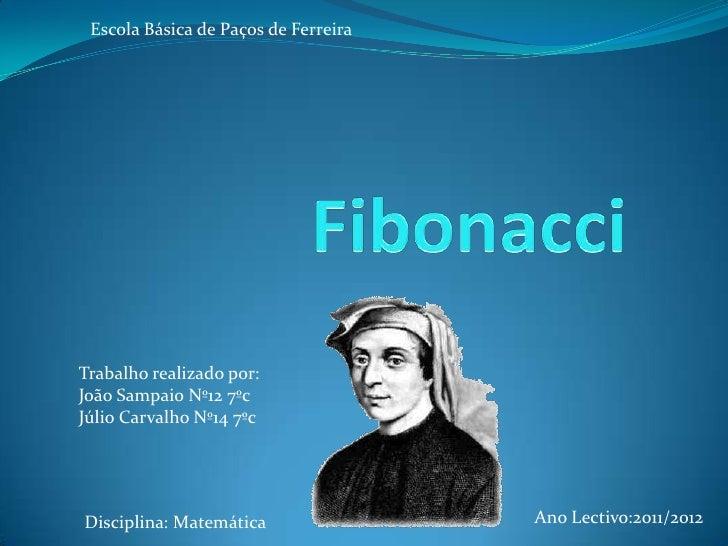 Escola Básica de Paços de FerreiraTrabalho realizado por:João Sampaio Nº12 7ºcJúlio Carvalho Nº14 7ºcDisciplina: Matemátic...