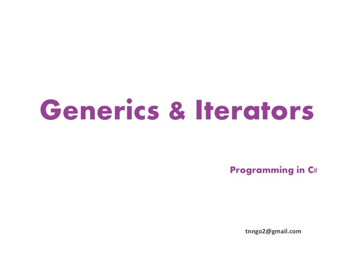 Generics & Iterators             Programming in C#                tnngo2@gmail.com
