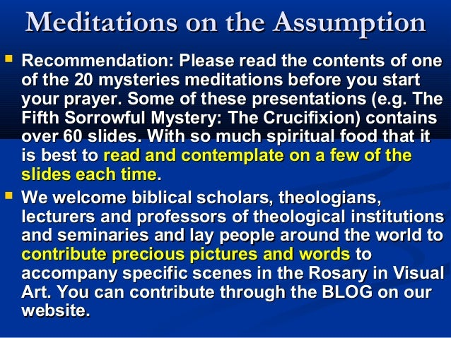 Meditations on the Assumption   Recommendation: Please read the contents of one    of the 20 mysteries meditations before...