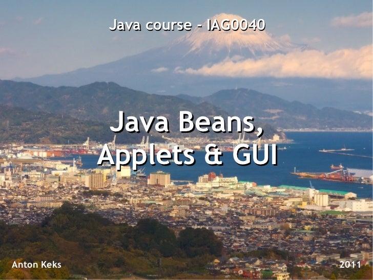 Java Course 14: Beans, Applets, GUI