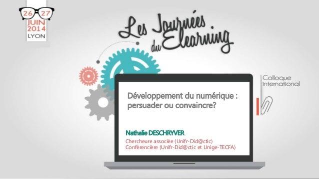 NathalieDESCHRYVER Chercheure associée (Unifr-Did@ctic) Conférencière (Unifr-Did@ctic et Unige-TECFA) Développement du num...