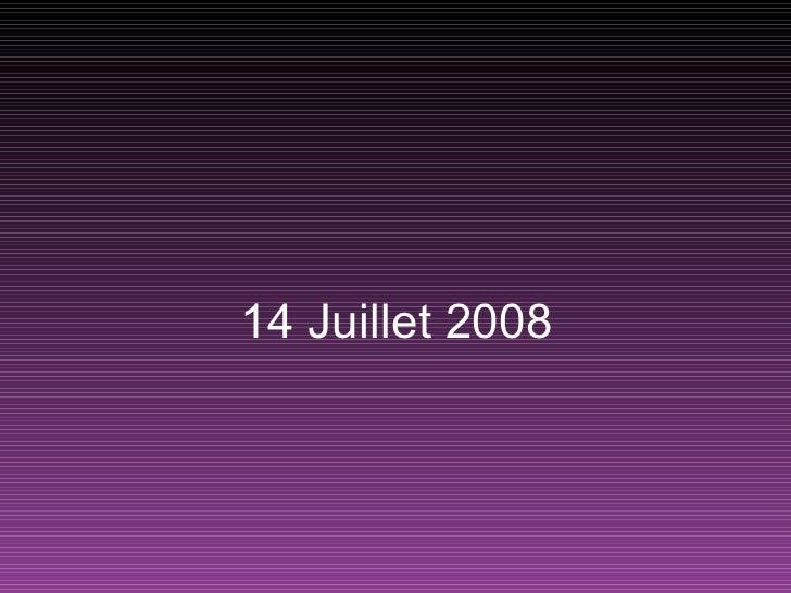 14 Juillet 2008