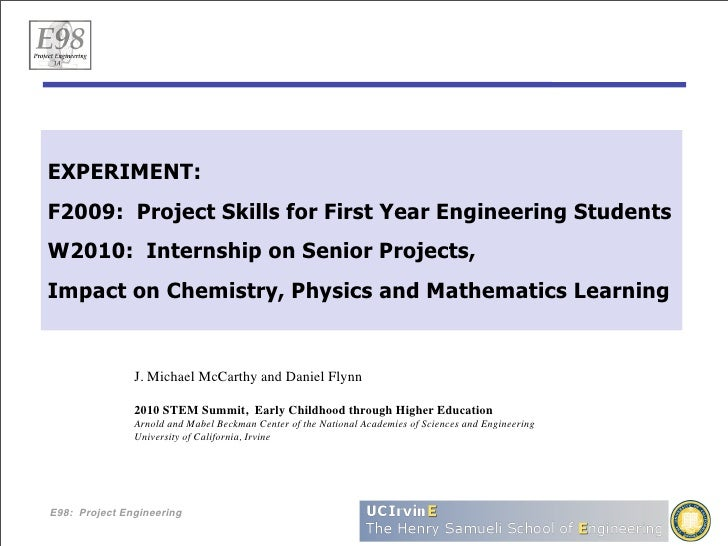 EXPERIMENT: F2009: Project Skills for First Year Engineering Students W2010: Internship on Senior Projects, Impact on Chem...