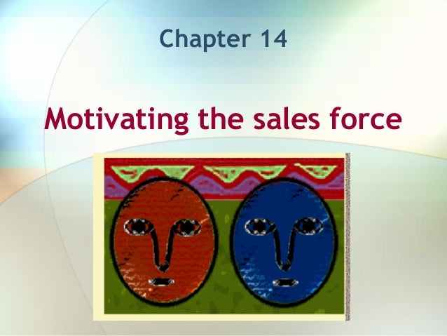 Motivating the sales forceChapter 14