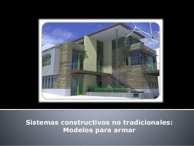 Sistemas constructivos no tradicionales: Modelos para armar