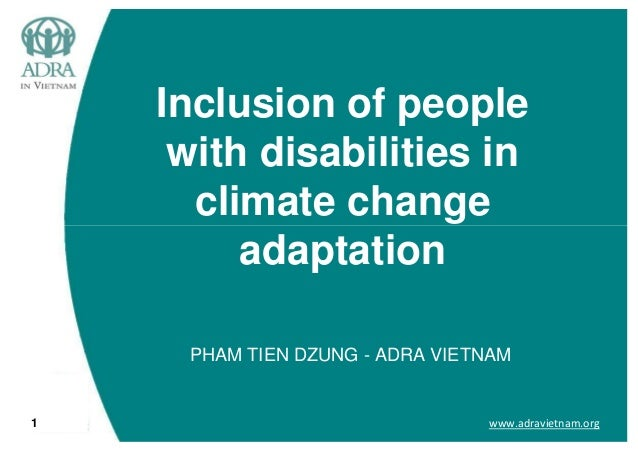 www.adravietnam.org1Inclusion of peoplewith disabilities inclimate changeadaptationPHAM TIEN DZUNG - ADRA VIETNAM