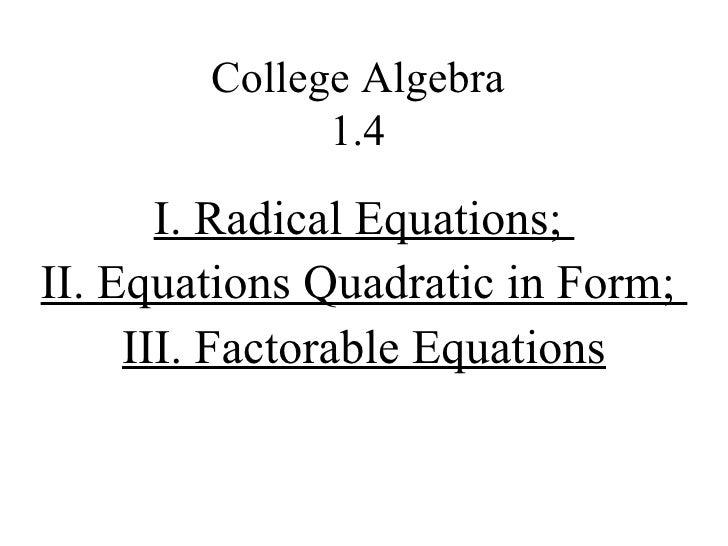 1.4 Radical Equations, Equations Quadratic In Form, Factorable Equations