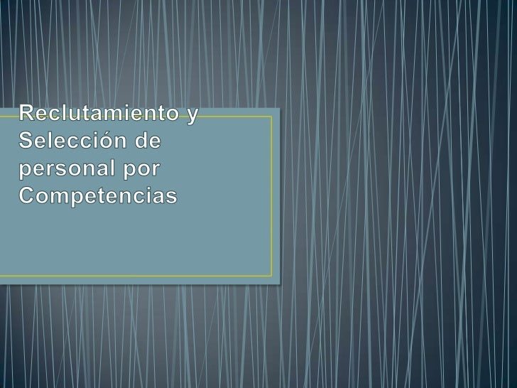 Reclutamiento y Selección de personal por Competencias<br />