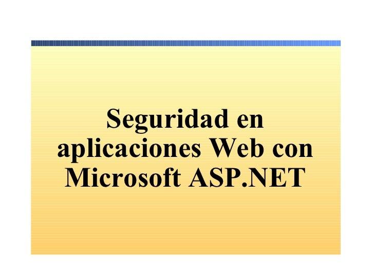 Seguridad en aplicaciones Web con Microsoft ASP.NET