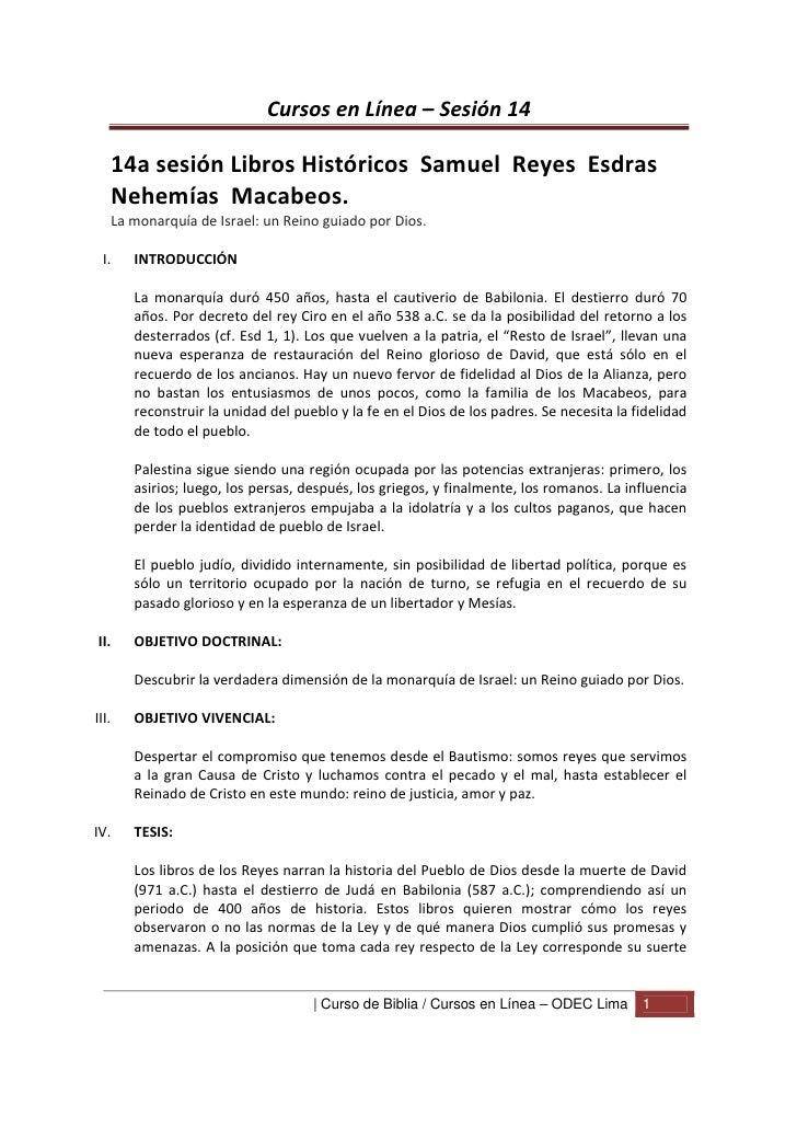 Cursos en Línea – Sesión 14       14a sesión Libros Históricos Samuel Reyes Esdras       Nehemías Macabeos.       La monar...
