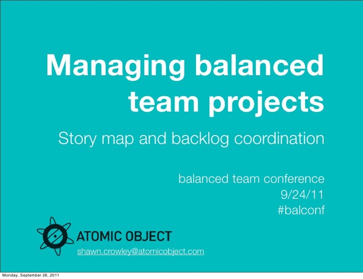 Managing Balanced Team Projects: Story Maps & Backlog Co-ordination (Shawn Crowley)
