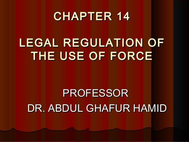 Legal Regulation of the Use of Force