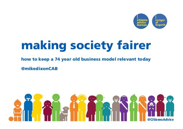 @CitizensAdvicemaking society fairerhow to keep a 74 year old business model relevant today@mikedixonCAB