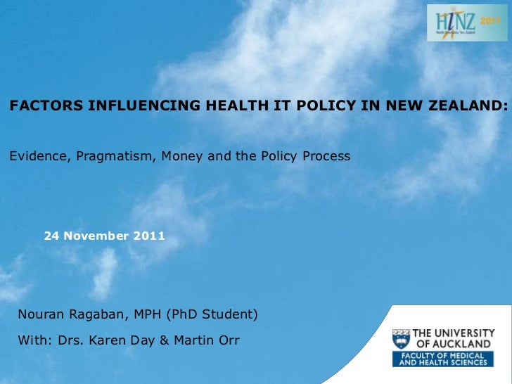 2011FACTORS INFLUENCING HEALTH IT POLICY IN NEW ZEALAND:Evidence, Pragmatism, Money and the Policy Process     24 November...
