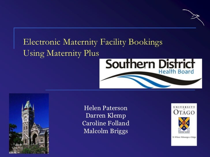 Electronic Maternity Facility BookingsUsing Maternity Plus                Helen Paterson                 Darren Klemp     ...