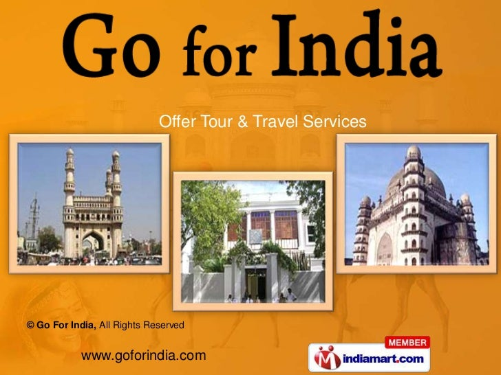 Offer Tour & Travel Services© Go For India, All Rights Reserved            www.goforindia.com