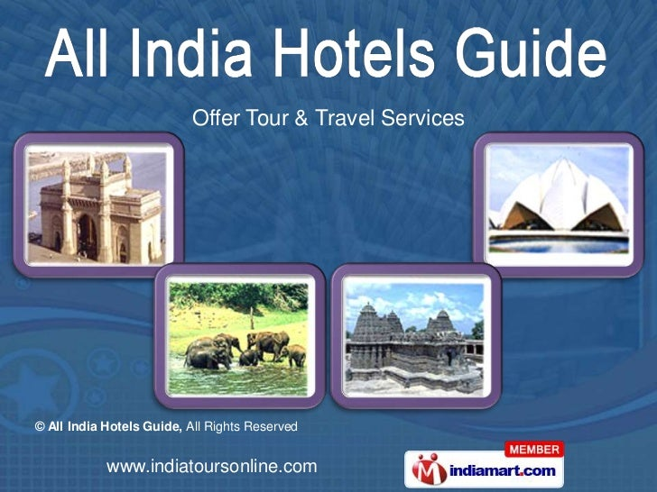 Offer Tour & Travel Services© All India Hotels Guide, All Rights Reserved            www.indiatoursonline.com