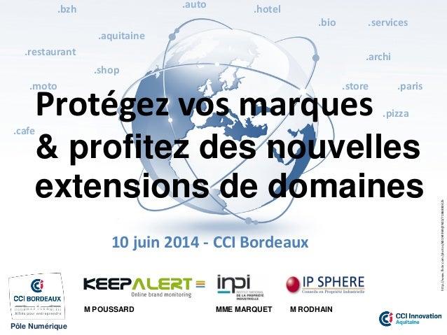 1400 nouvelles extensions internet quels enjeux et opportunites - inpi - ipsphere - keepalert - cci bordeaux - 10062014