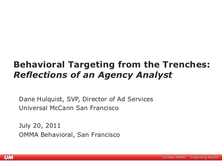 Behavioral Targeting from the Trenches:Reflections of an Agency Analyst<br />Dane Hulquist, SVP, Director of Ad Services<b...